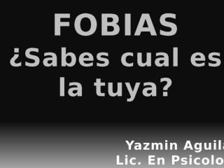 fobias por Yazmin Aguilar.pptx