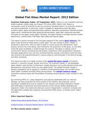 Aarkstore Enterprise - Global Flat Glass Market Report- 2013 Edition.docx