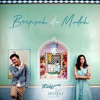 _2_3_Rizky Febian - Berpisah Itu Mudah (Feat. Mikha Tambayong).mp3